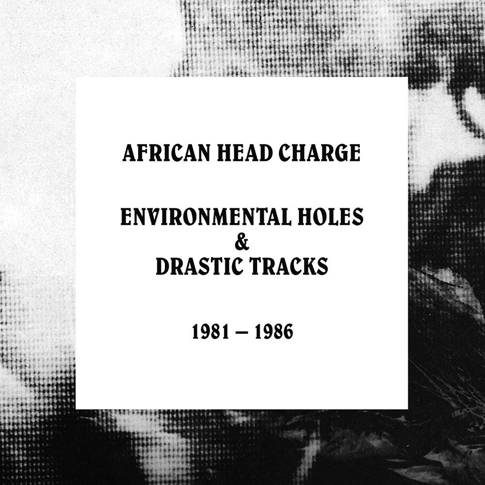 African Head Charge - Enviornmental Holes & Drastic Tracks: 1981 - 1986 - Drift Records