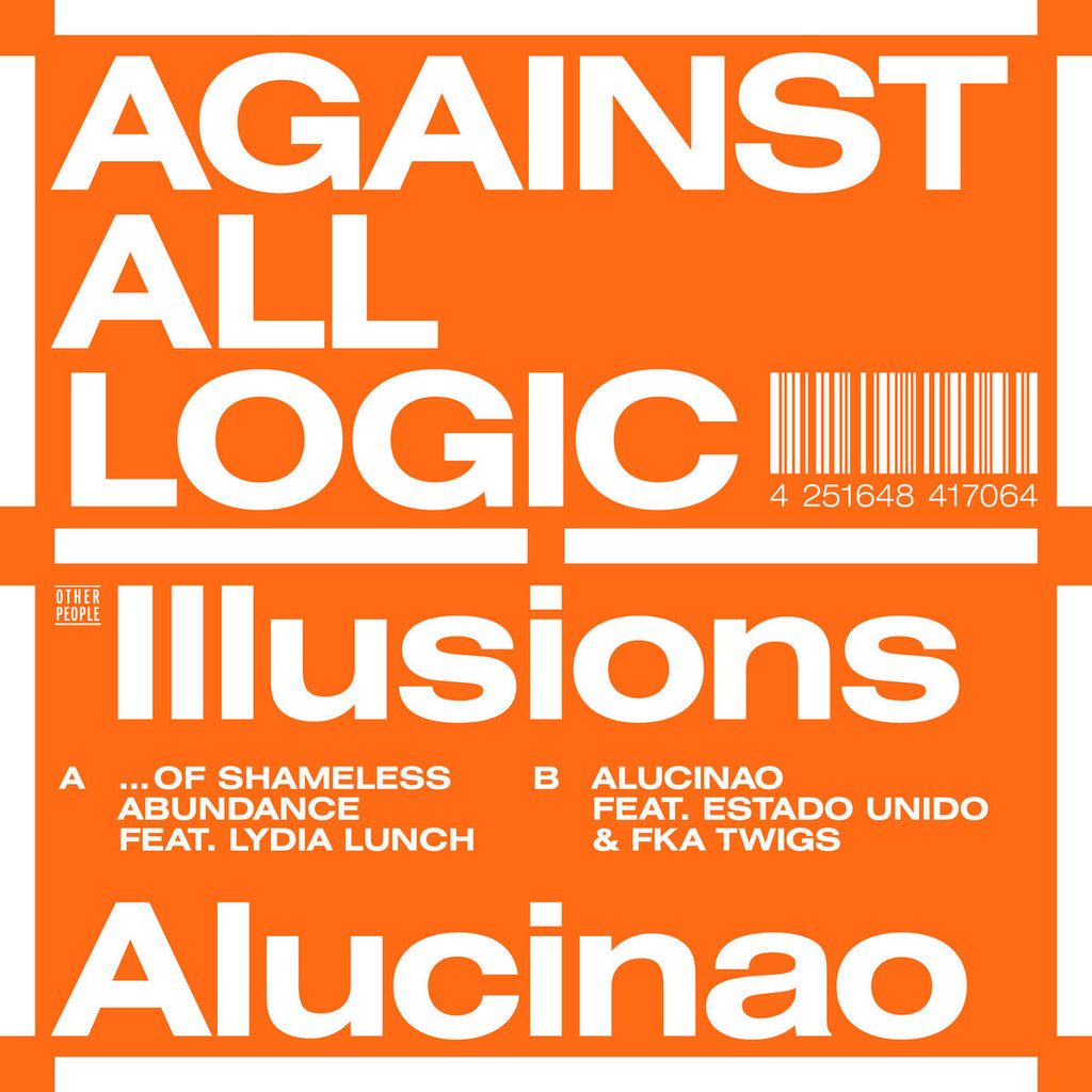AGAINST ALL LOGIC - Illusions Of Shameless Abundance/ Alucinao