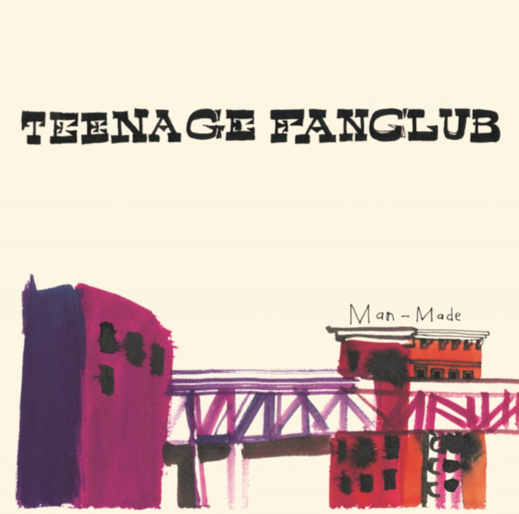 "Teenage Fanclub - Man Made [LP & Limited 7""]"