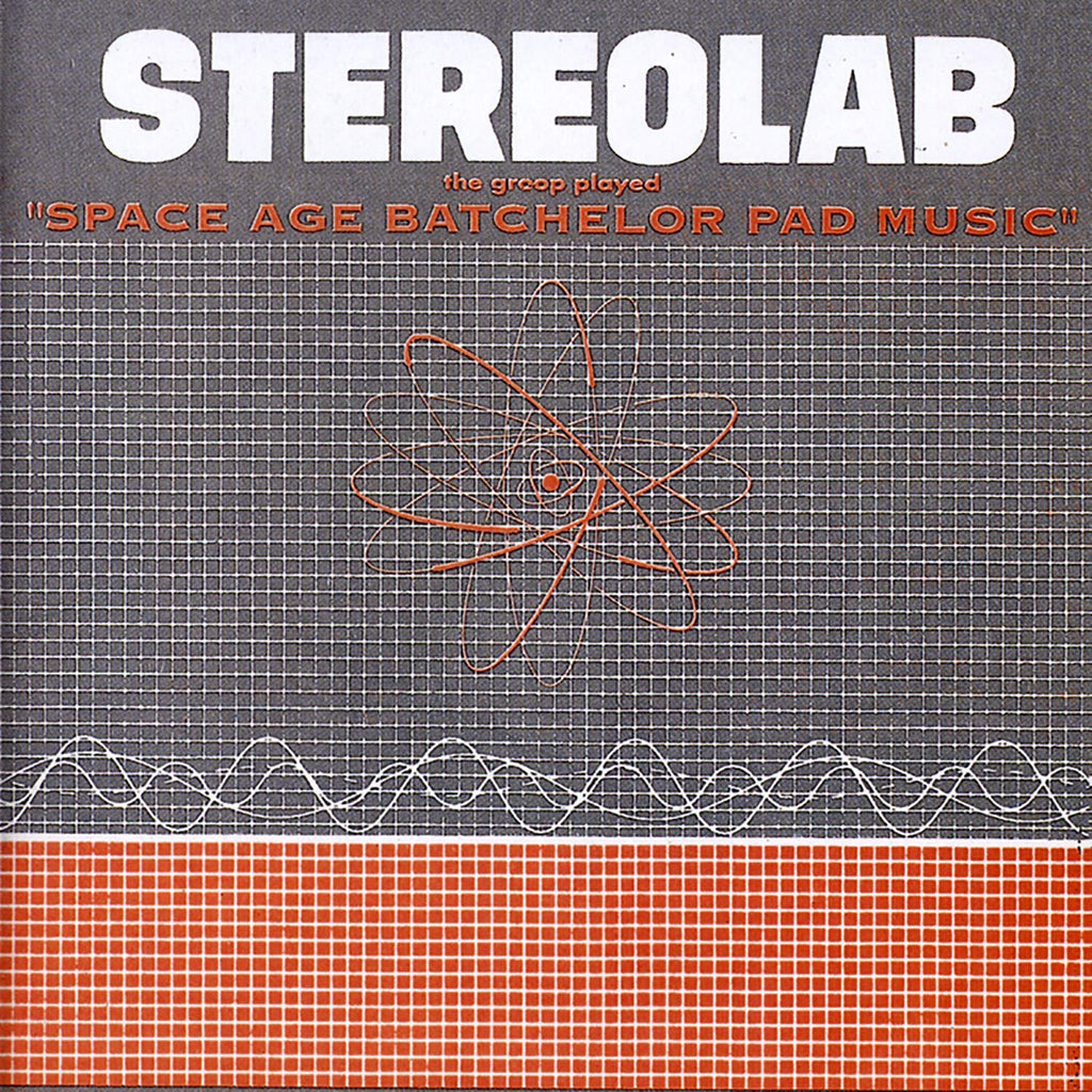 Stereolab - The Groop Played Space Age Bachelor Pad Music [Limited 2018 Reissue]