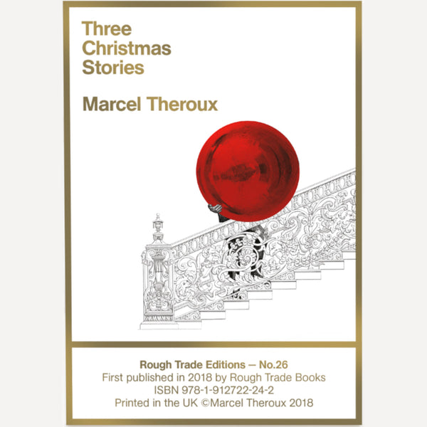 Marcel Theroux - Three Christmas Stories