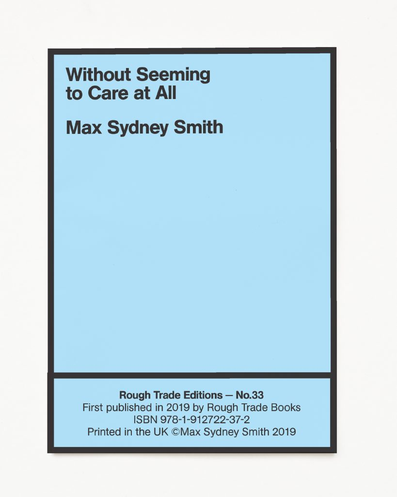 Max Sydney Smith - Without Seeming to Care at All