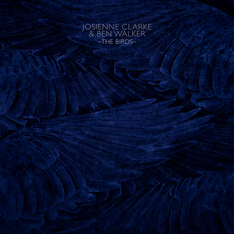 Josienne Clarke & Ben Walker - The Birds EP