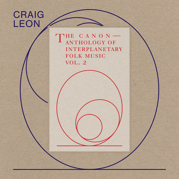 Craig Leon - Anthology Of Interplanetary Folk Music: Vol. 2: The Canon