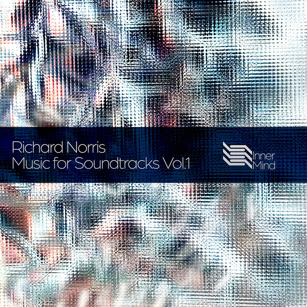 Richard Norris - Music For Soundtracks Vol: 1