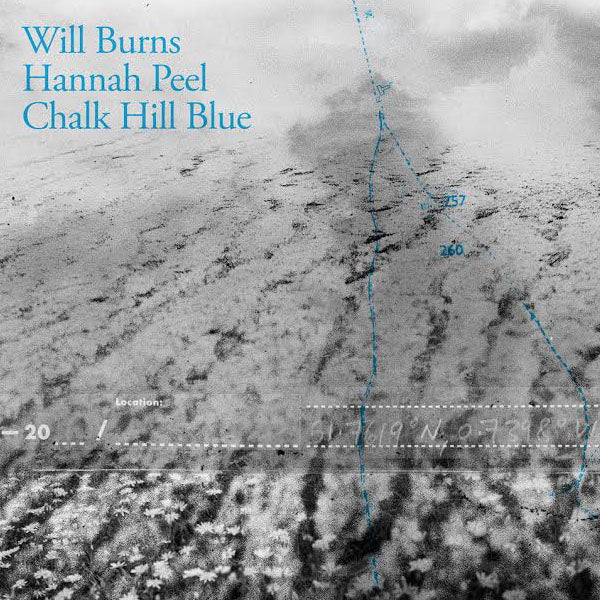 Will Burns and Hannah Peel - Chalk Hill Blue