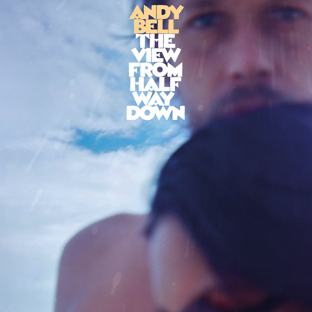 Andy Bell - The View From Halfway Down – The Drift Record Shop