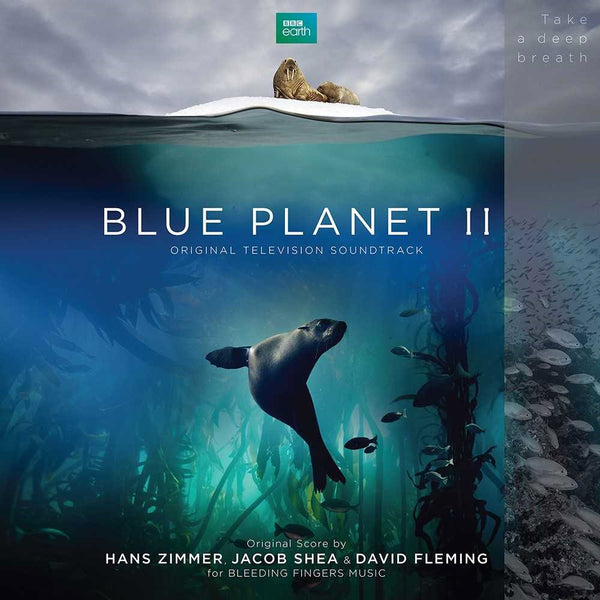 Hans Zimmer, Jacob Shea and David Fleming - Blue Planet II