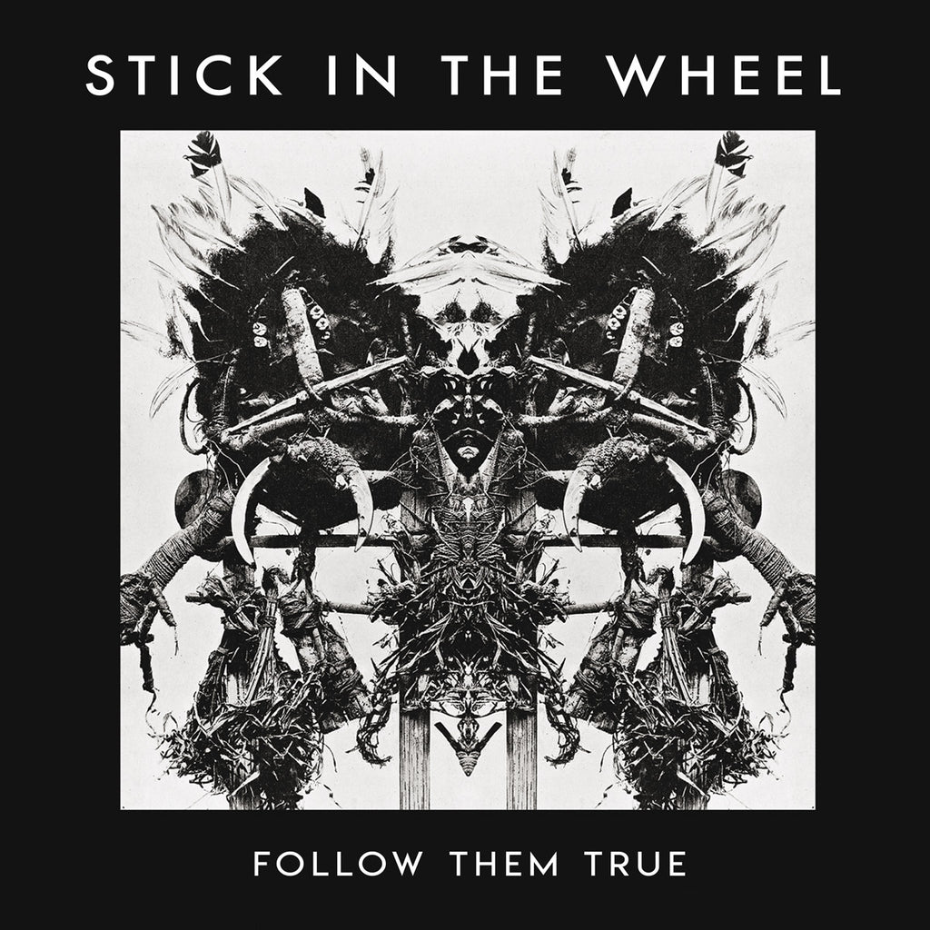 Stick In The Wheel - Follow The True