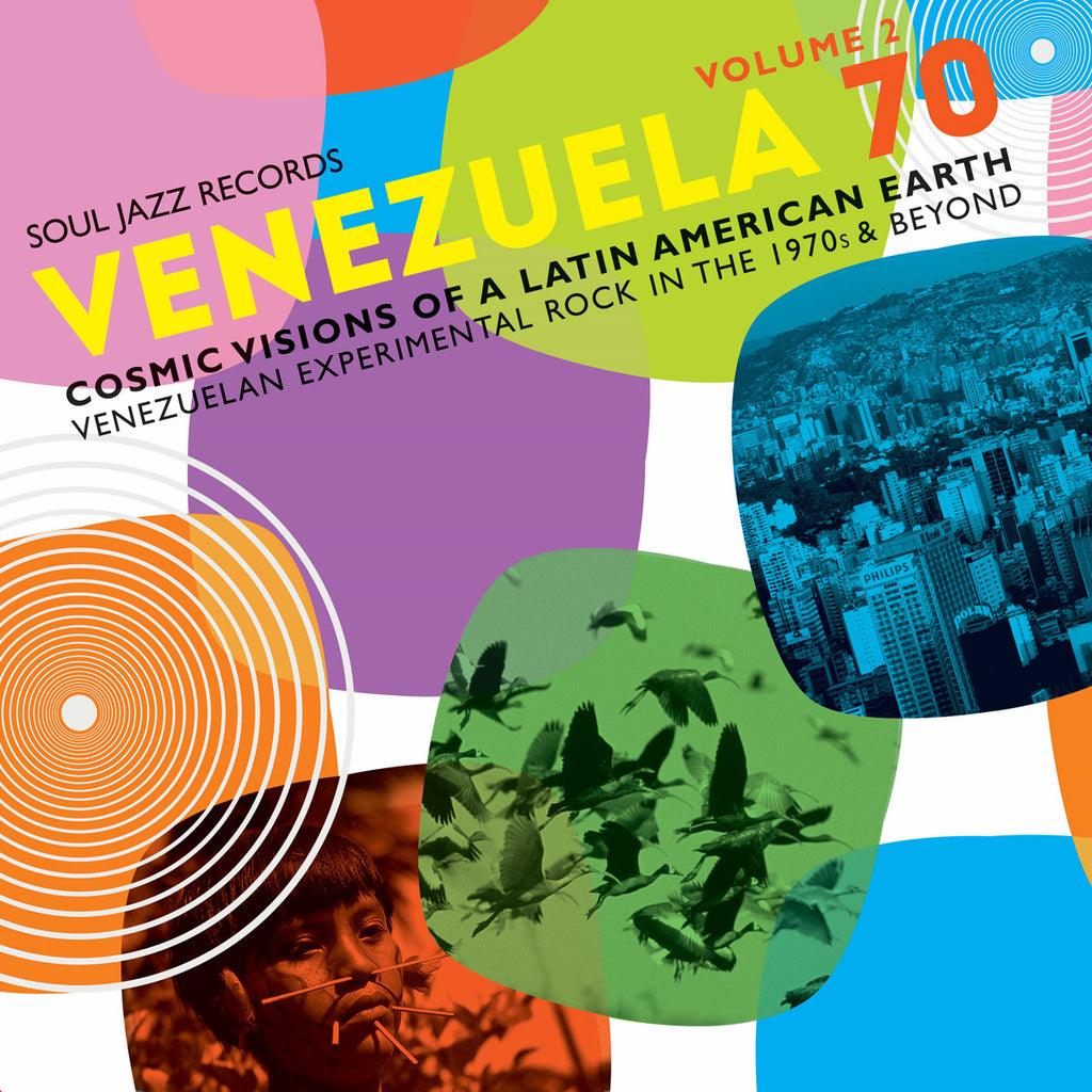 Soul Jazz Records Presents - VENEZUELA 70 Vol.2 - Cosmic Visions Of A Latin American Earth: Venezuelan Rock In The 1970s & Beyond