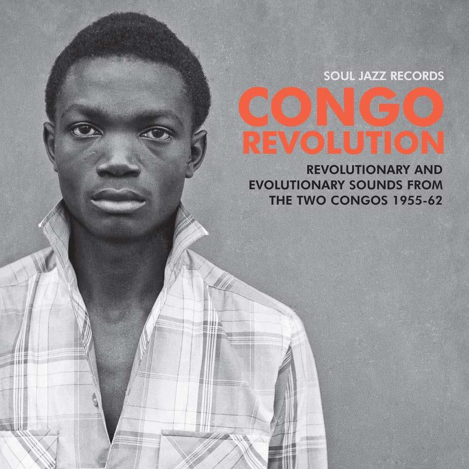 Various Artists - Congo Revolution - Revolutionary and Evolutionary Sounds from the Two Congos 1955-62