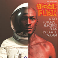 VA / Soul Jazz Records presents SPACE FUNK - Afro-Futurist Electro Funk in Space 1976-84
