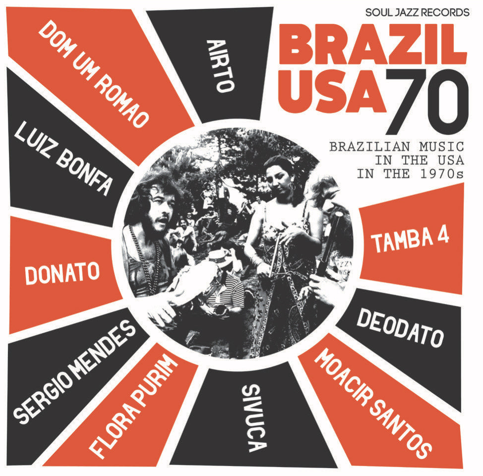 Airto Moreira, Flora Purim & Sergio Mendes - Soul Jazz Records presents Brazil USA: Brazilian Music in the USA in the 1970s