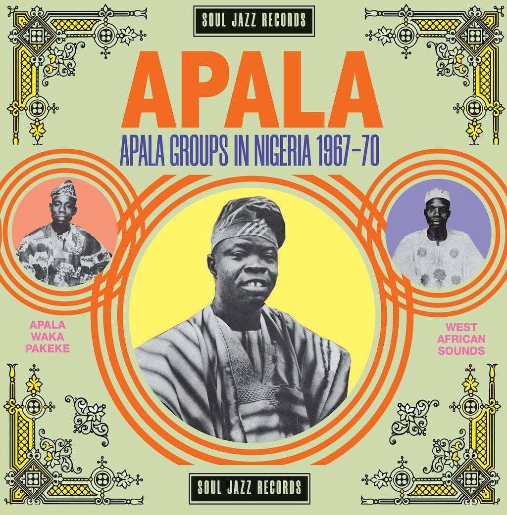 Various Artists: Soul Jazz Records Presents - APALA: Apala Groups in Nigeria 1967-70