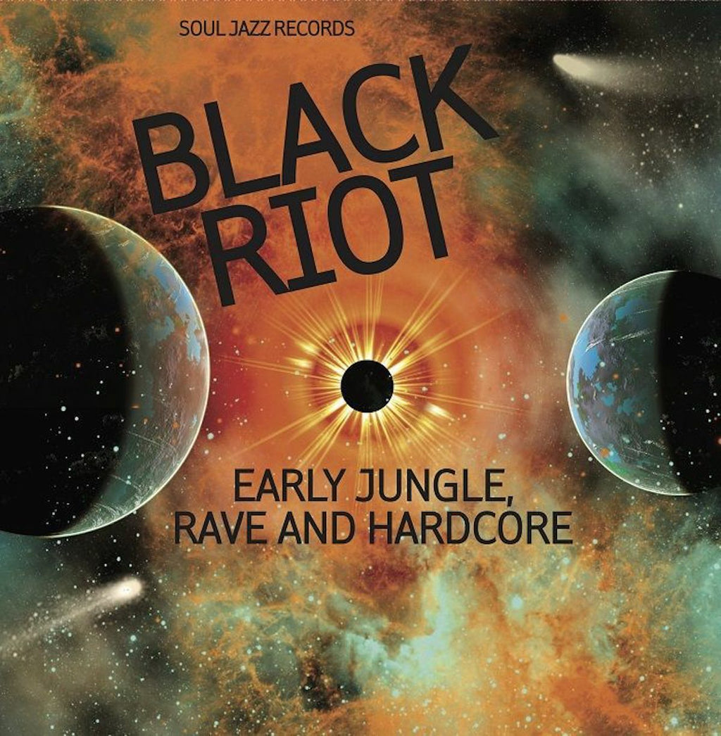 Various Artists - Soul Jazz Records presents BLACK RIOT: Early Jungle, Rave and Hardcore