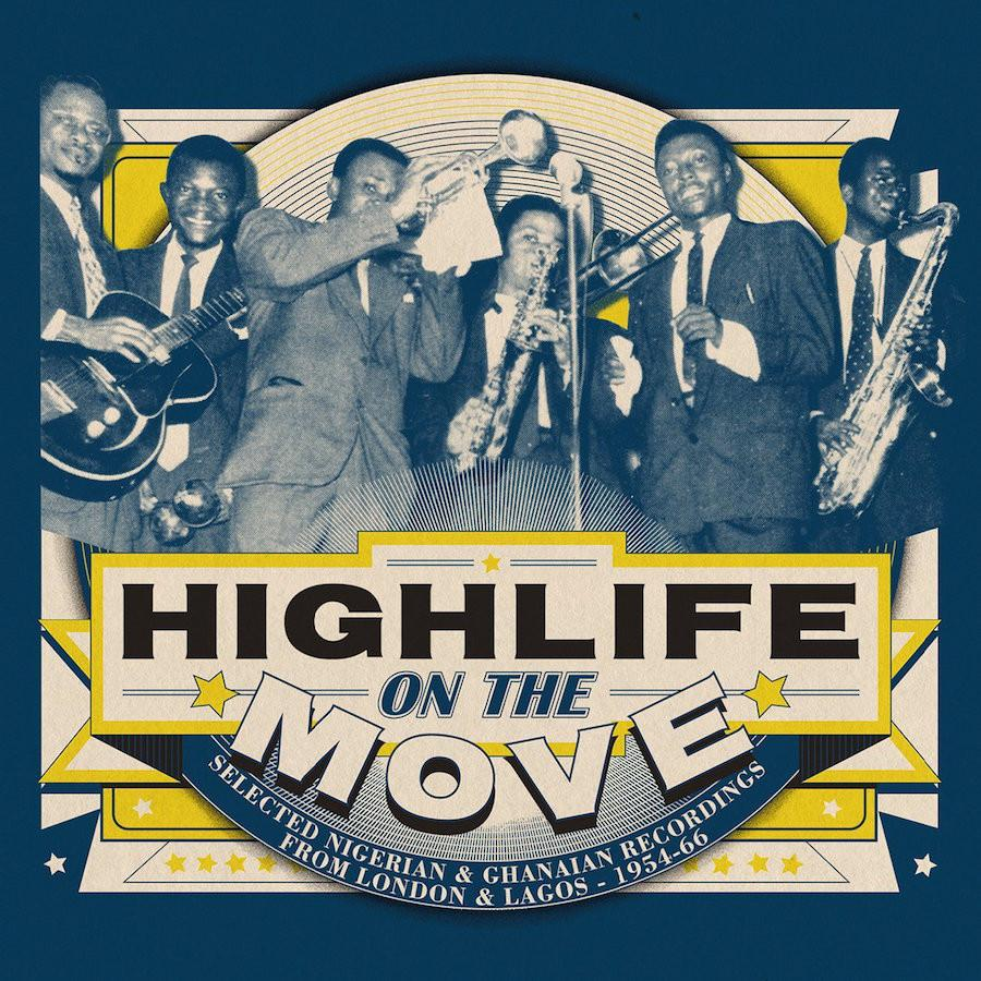Highlife On The Move - Selected Nigerian & Ghanaian Recordings From London & Lagos 1954-66