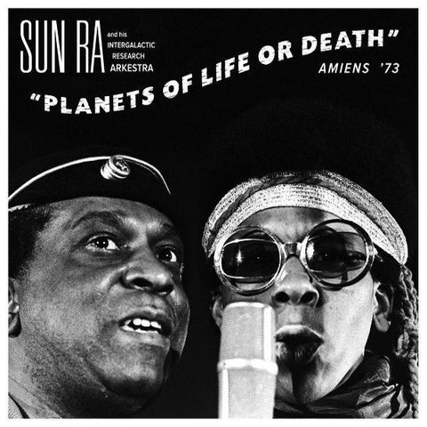 Sun Ra - Planets Of Life Or Death : Amiens '72