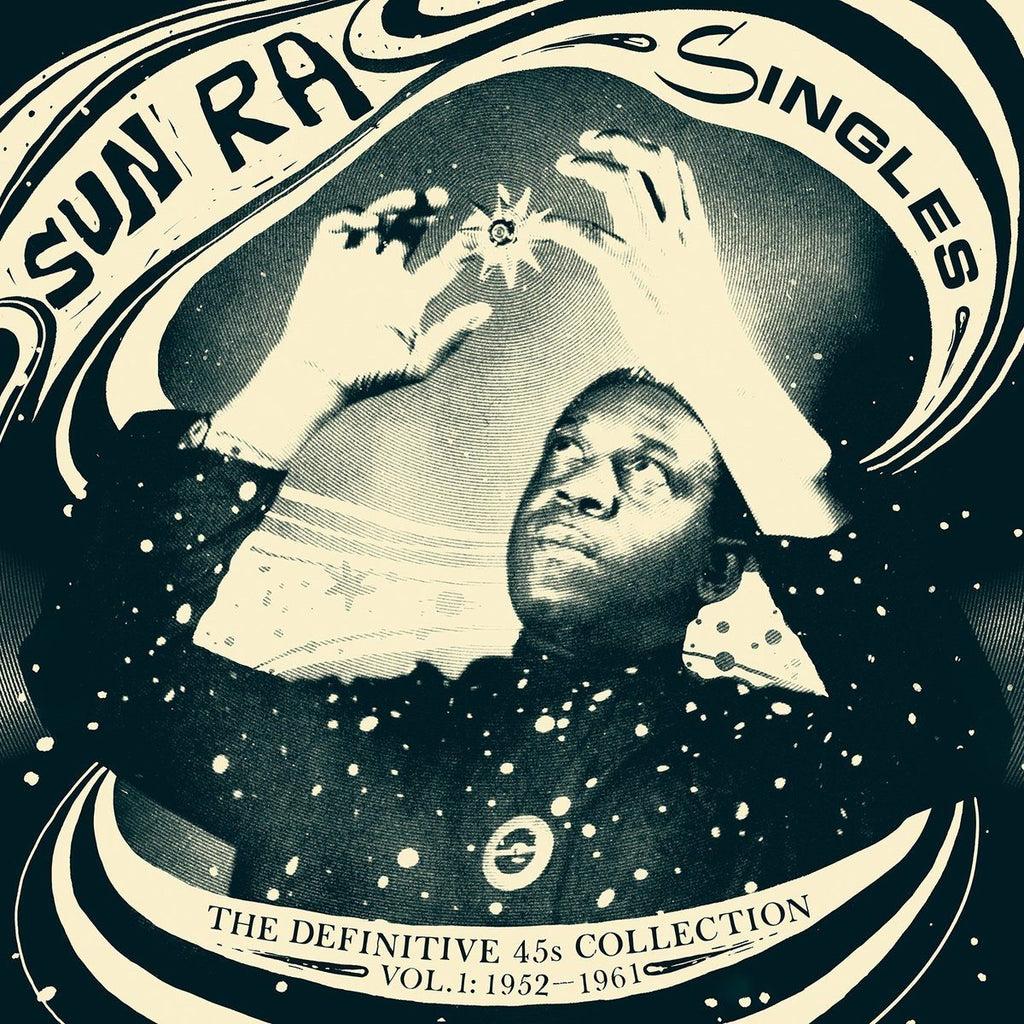 Sun Ra - Singles [The Definitive 45s Collection Vol. 1 1952-1961]