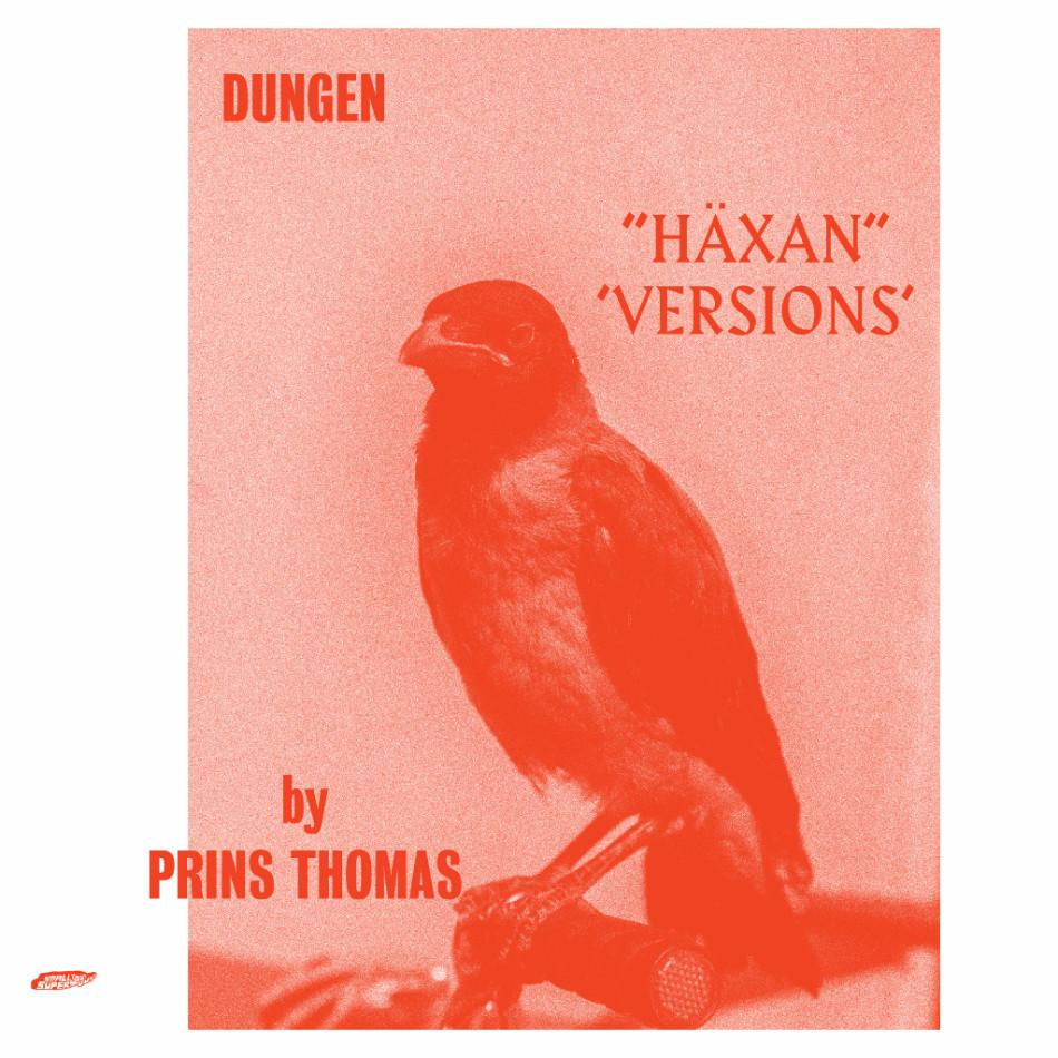 Dungen - Häxan (Versions by Prins Thomas) - Drift Records