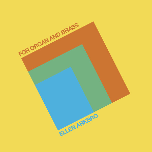 Ellen Arkbro - For Organ And Brass