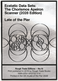 Late of the Pier - Ecstatic Data Sets: The Chorismos Apeiron Scanner (2028 Edition)