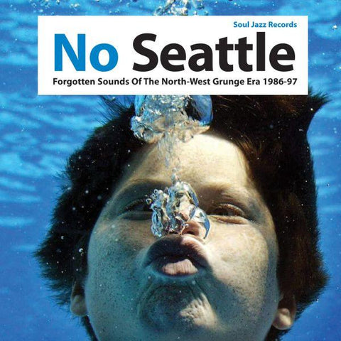 Various Artists / Soul Jazz Records Presents	No Seattle: Forgotten Sounds Of The North-West Grunge Era 1986-97