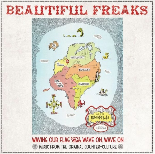 Various Artists - Beautiful Freaks : Waving Our Flag High, Wave On, Wave On: Music From The Original Counter Culture