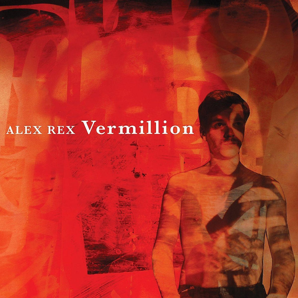 Alex Rex - Vermillion - Drift Records