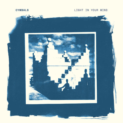 CYMBALS - Light In Your Mind