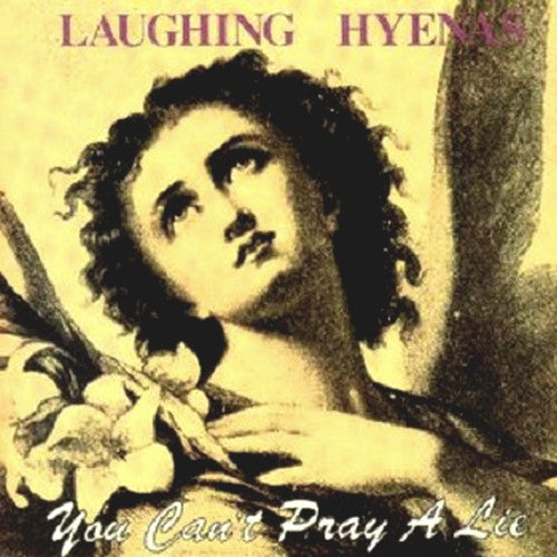 Laughing Hyenas - You Can't Pray A Lie