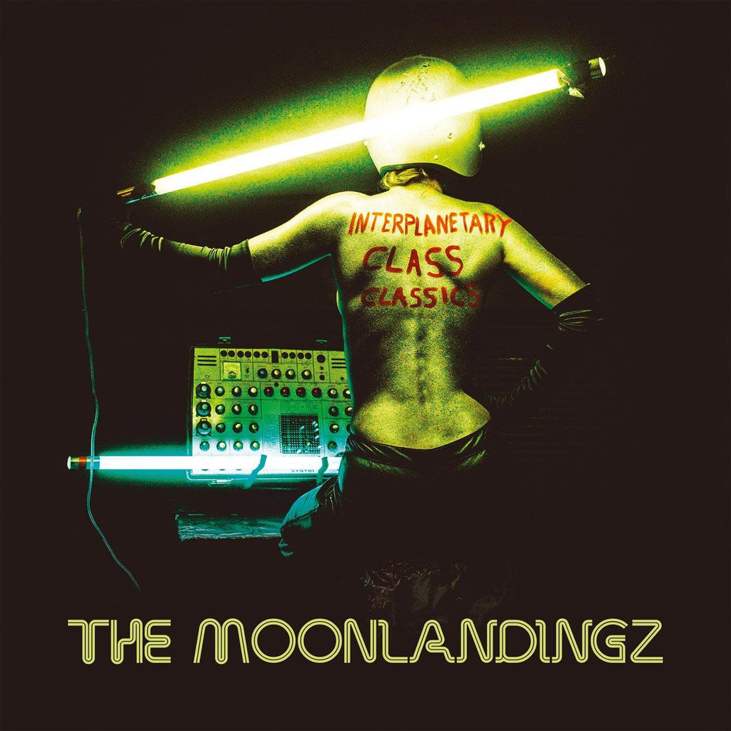 The Moonlandingz - Interplanetary Class Classics [Deluxe Edition]