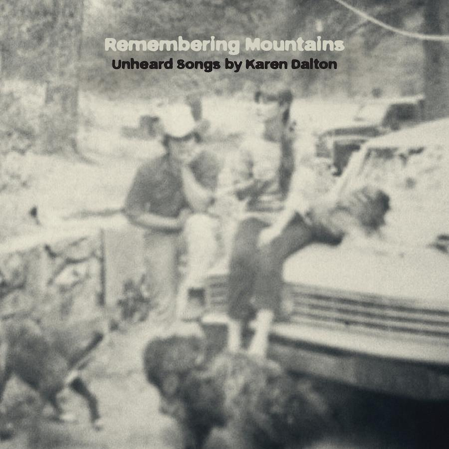 Various - Remembering Mountains : Unheard Songs By Karen Dalton
