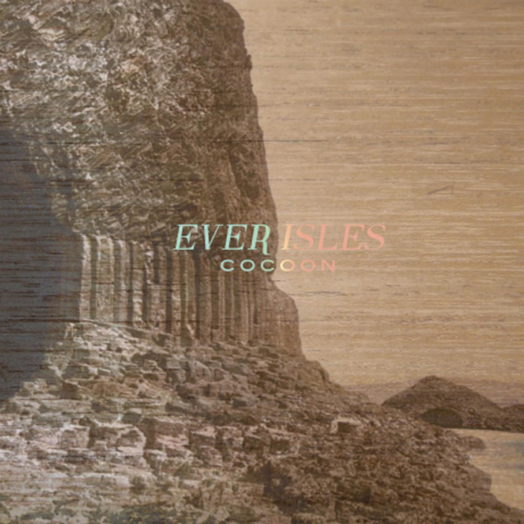 Ever Isles - Cocoon