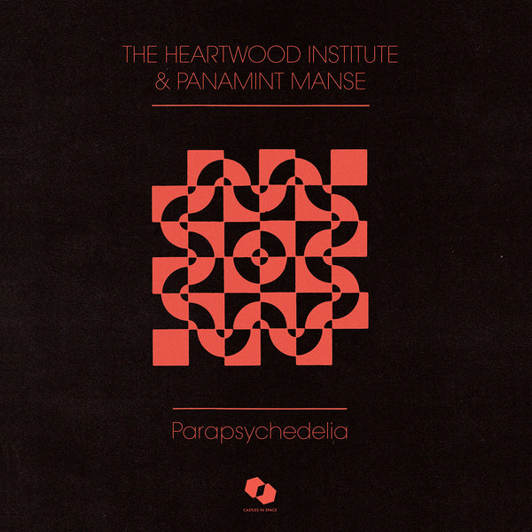 The Heartwood Institute and Panamint Manse - Parapsychedelia