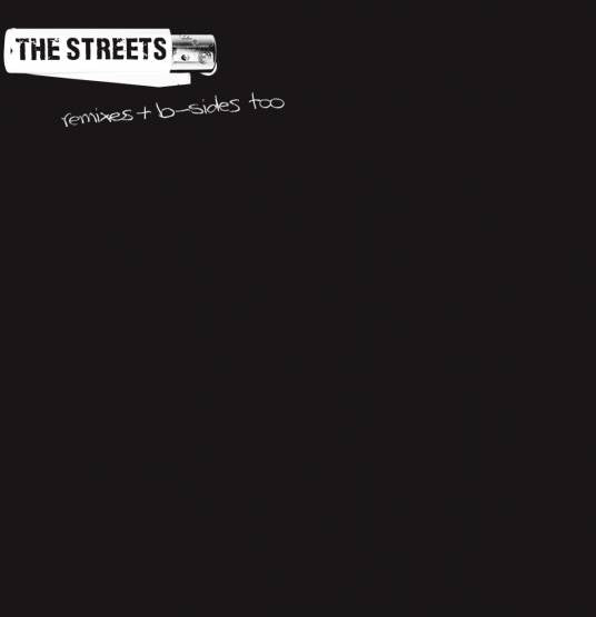 The Streets - Remixes & B Sides Too