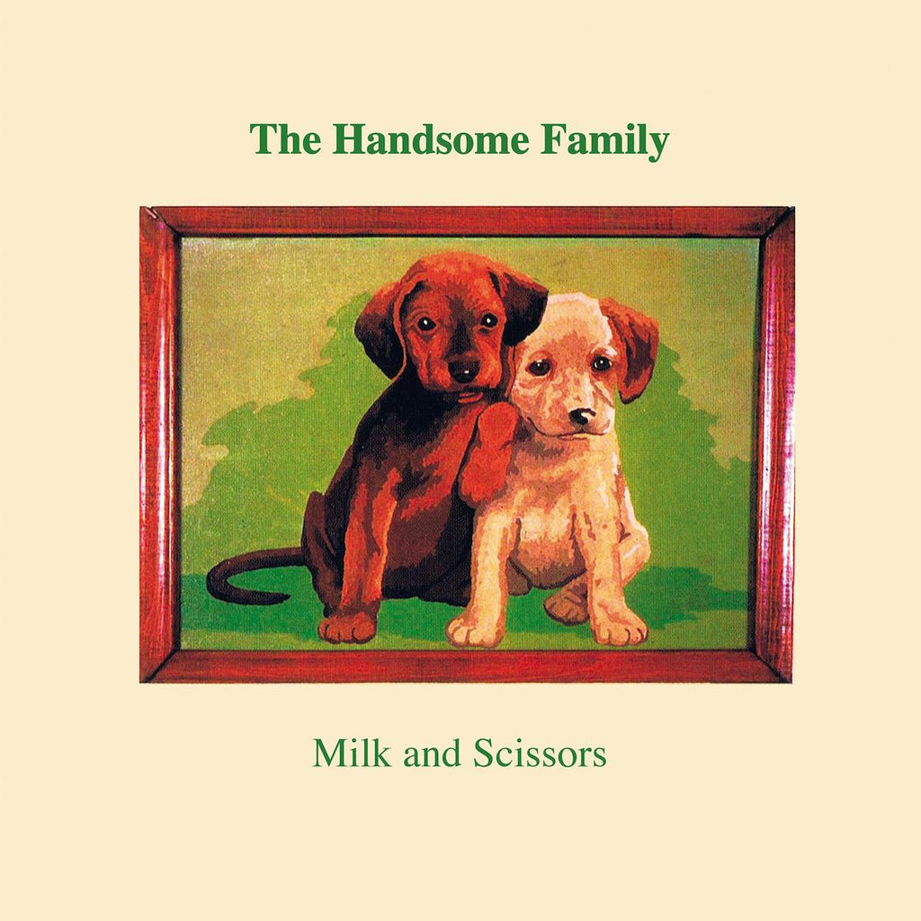 The Handsome Family - Milk & Scissors [2020 Repress]
