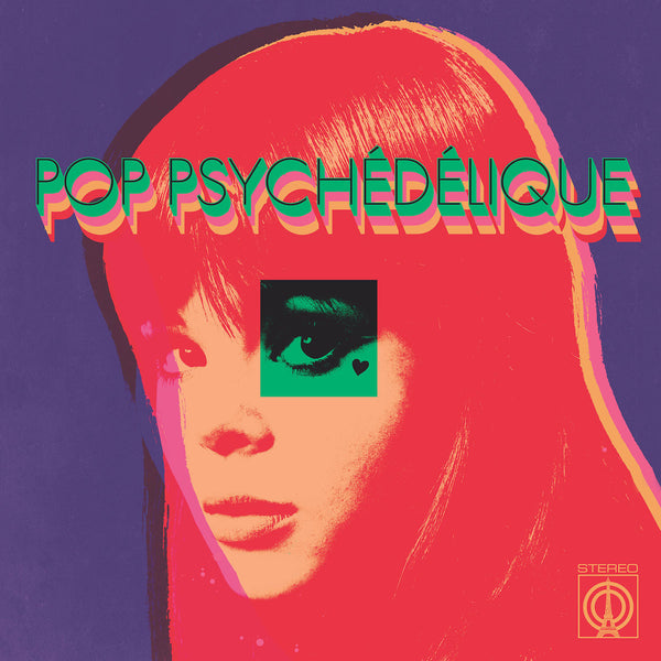 Various Artists - Pop Psychédélique [The Best of French Psychedelic Pop 1964 to 2019]