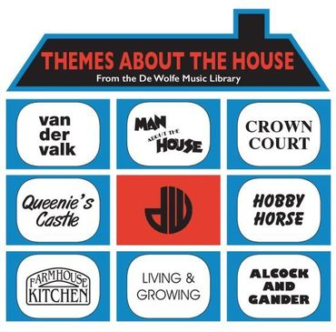 Various Artists - Themes About The House [From the De Wolfe Music Library]