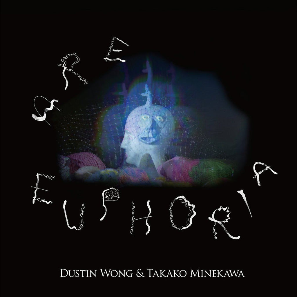 Dustin Wong & Takako Minekawa - Are Euphoria - Drift Records