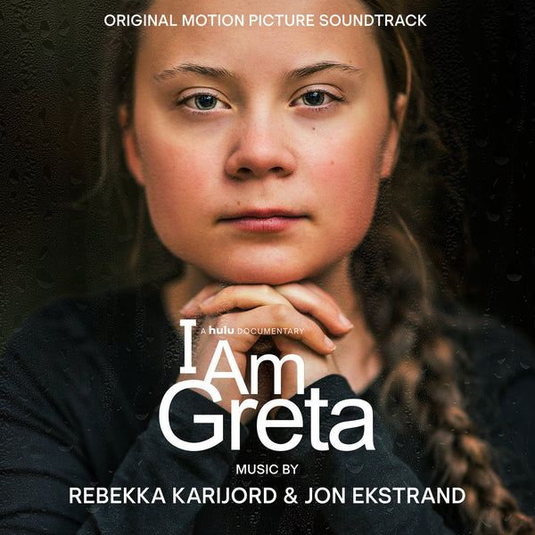 Rebekka Karijord and Jon Ekstrand - I Am Greta [Original Motion Picture Soundtrack]