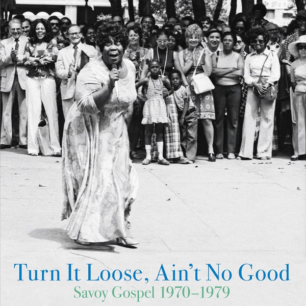 Various Artists - Turn It Loose, Ain't No Good: Savoy Gospel [1970 to 1979]