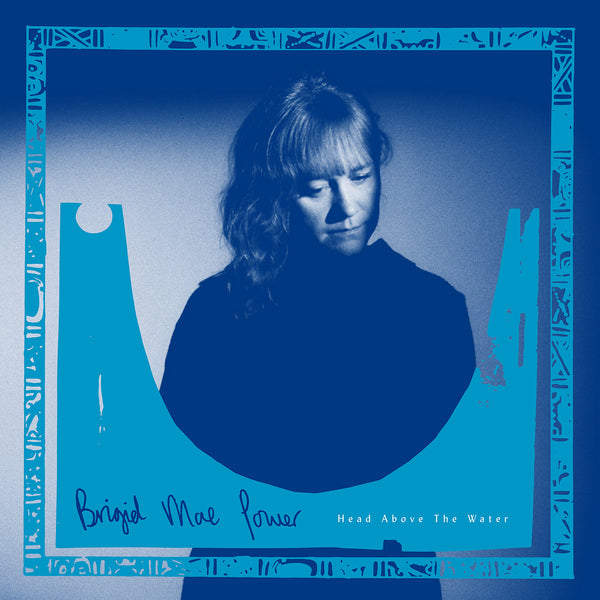Brigid Mae Power - Head Above The Water [Special Edition]