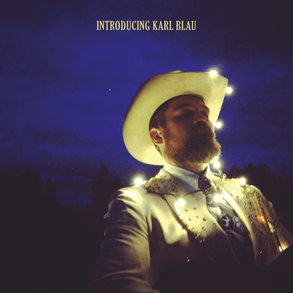 Karl Blau - Introducing Karl Blau