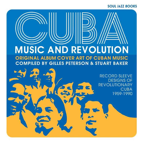 Various Artists / Soul Jazz Presents  - CUBA: Music and Revolution: Culture Clash in Havana: Experiments in Latin Music 1975-85 Vol. 1