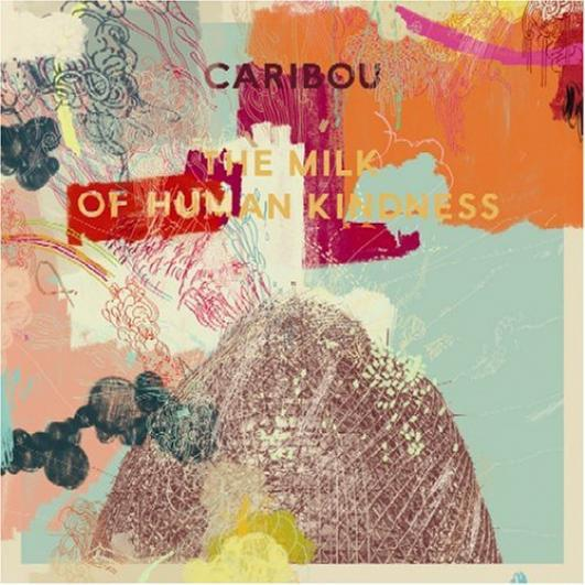 Caribou - The Milk Of Human Kindness - Drift Records