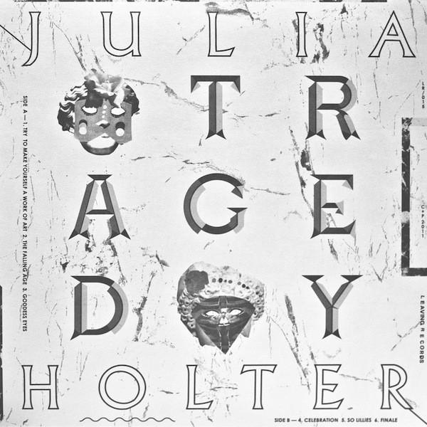 Julia Holter - Tragedy [Repress]