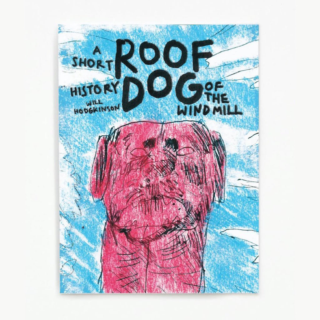 Will Hodgkinson - Roof Dog: A Short History of The Windmill