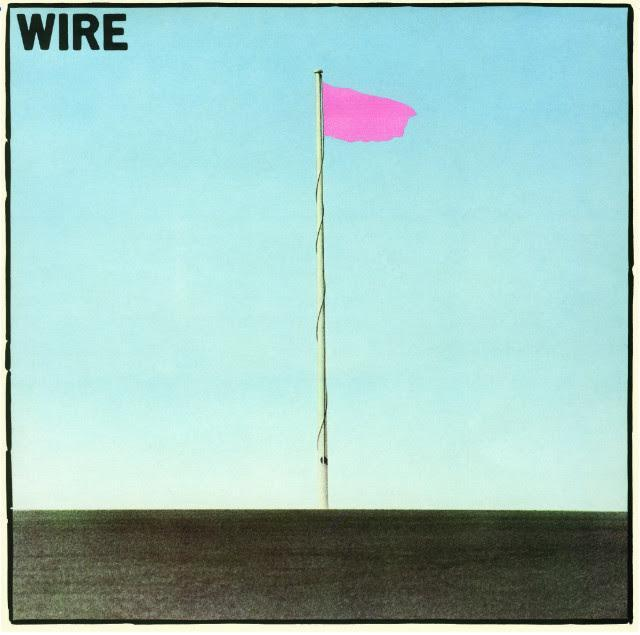 Wire - Pink Flag – The Drift Record Shop
