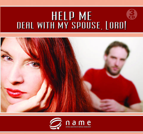 Help Me Deal with My Spouse, Lord!