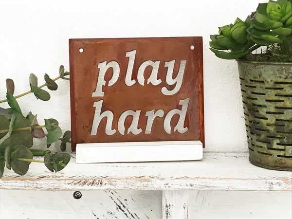 Play hard  Mini sign
